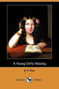 A Young Girl's Wooing (Dodo Press)