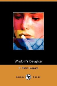 Wisdom's Daughter (Dodo Press)