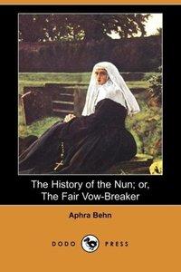 The History of the Nun; Or, the Fair Vow-Breaker (Dodo Press)