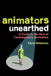Animators Unearthed: A Guide to the Best of Contemporary Animati