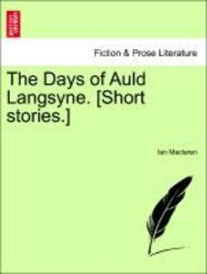 The Days of Auld Langsyne. [Short stories.]