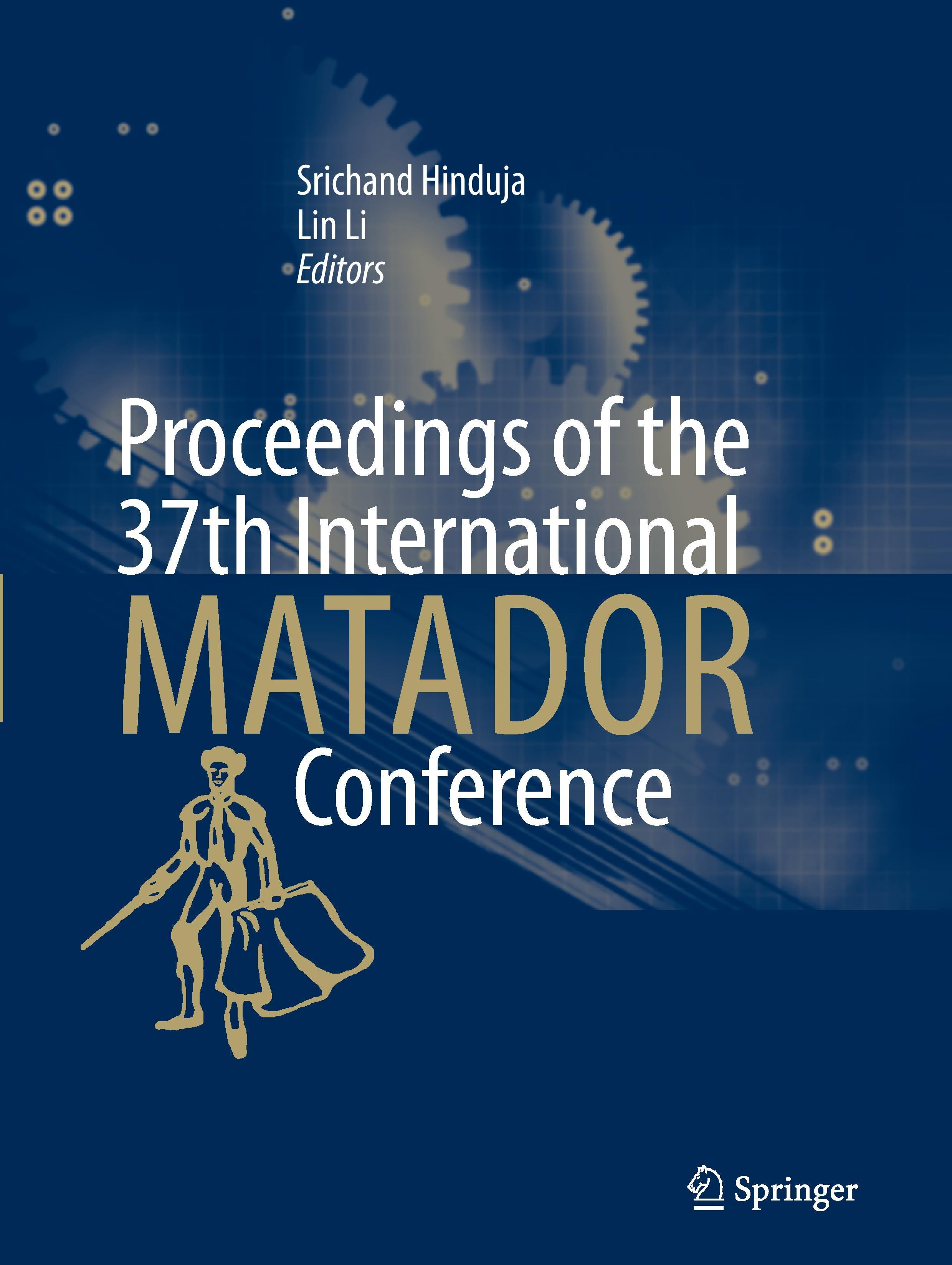 Proceedings of the 37th International MATADOR Conference - zum Schließen ins Bild klicken
