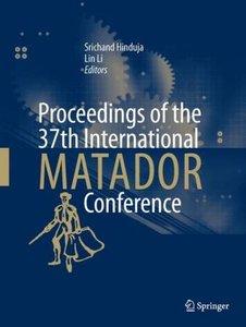 Proceedings of the 37th International MATADOR Conference
