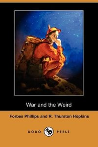 War and the Weird (Dodo Press) (Dodo Press)