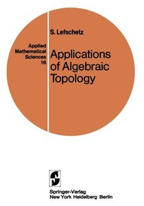 Applications of Algebraic Topology