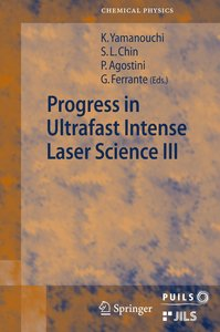 Progress in Ultrafast Intense Laser Science III