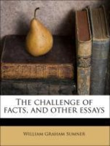 The challenge of facts, and other essays