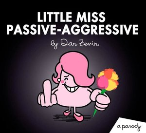 Little Miss Passive-Aggressive