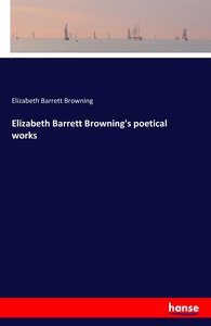 Elizabeth Barrett Browning\'s poetical works