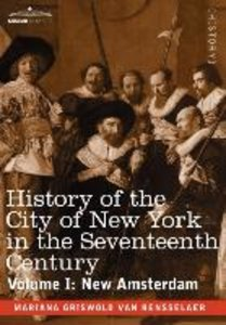 History of the City of New York in the Seventeenth Century, Volu