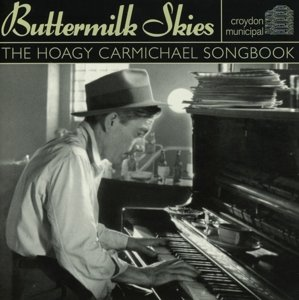 Buttermilk Skies-Hoagy Carmichael Songbook