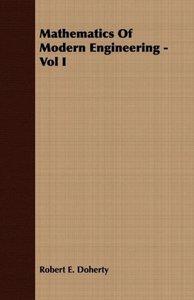 Mathematics Of Modern Engineering - Vol I
