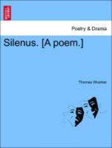 Silenus. [A poem.]