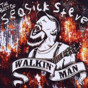Walkin' Man (The Best Of Seasick Steve)