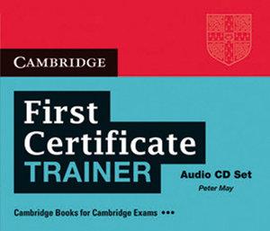 First Certificate Trainer. 3 Audio CDs