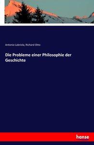 Die Probleme einer Philosophie der Geschichte