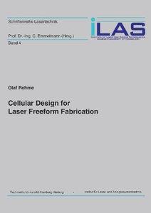 Cellular Design for Laser Freeform Fabrication