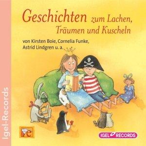 Geschichten zum Lachen, Träumen und Kuscheln. CD