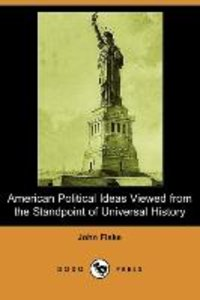 American Political Ideas Viewed from the Standpoint of Universal