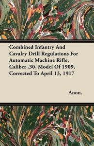 Combined Infantry And Cavalry Drill Regulations For Automatic Ma