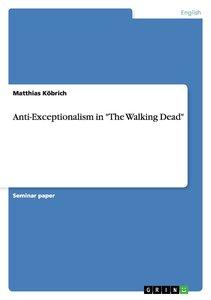 """Anti-Exceptionalism in """"The Walking Dead"""""""