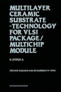 Multilayer Ceramic Substrate - Technology for VLSI Package/Multi