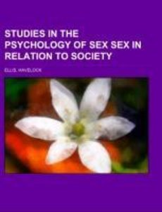 Studies in the Psychology of Sex Sex in Relation to Society Vol