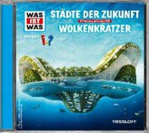 Was ist was Hörspiel-CD: Städte der Zukunft/ Wolkenkratzer