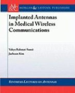 Implanted Antennas in Medical Wireless Communications