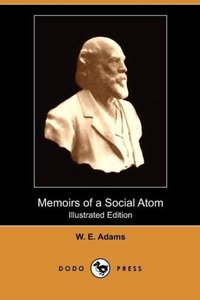Memoirs of a Social Atom (Illustrated Edition) (Dodo Press)