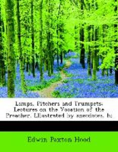 Lamps, Pitchers and Trumpets; Lectures on the Vocation of the Pr