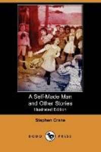 A Self-Made Man and Other Stories (Illustrated Edition) (Dodo Pr