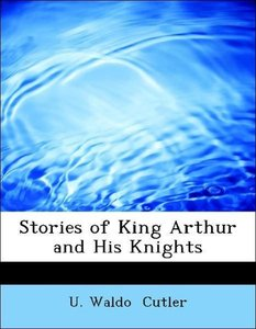 Stories of King Arthur and His Knights
