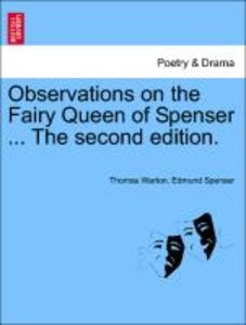 Observations on the Fairy Queen of Spenser ... The second editio