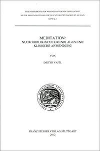 Meditation: Neurobiologische Grundlagen und klinische Anwendung