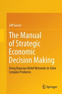 The Manual of Strategic Economic Decision Making