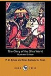 The Glory of the Shia World (Illustrated Edition) (Dodo Press)