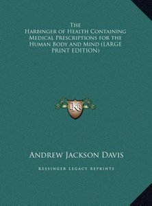The Harbinger of Health Containing Medical Prescriptions for the