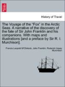 "The Voyage of the ""Fox"" in the Arctic Seas. A narrative of the d"
