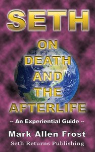 Seth on Death and the Afterlife