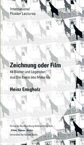 Heinz Emigholz. Zeichnung oder Film.44 Bla¨tter und Legenden aus