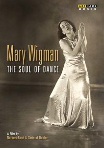 Mary Wigman - The Soul of Dance