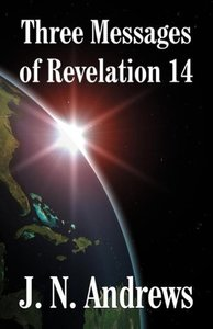Three Messages of Revelation 14