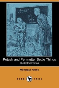Potash and Perlmutter Settle Things (Illustrated Edition) (Dodo