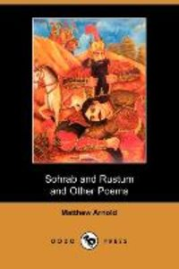 Sohrab and Rustum and Other Poems (Dodo Press)