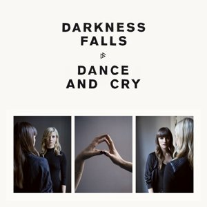 Dance And Cry (LP+MP3)