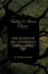 The Hands of Mr. Ottermole (Fantasy and Horror Classics)