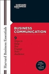 Harvard Business Essentials. Business Communication