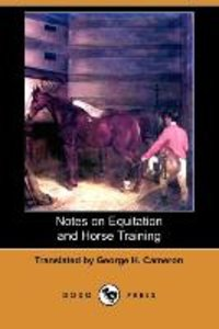 Notes on Equitation and Horse Training (Dodo Press)