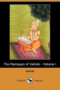 The Ramayan of Valmiki - Volume I (Dodo Press)